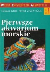 Okładka książki Pierwsze akwarium morskie