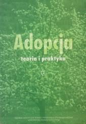 Okładka książki Adopcja: teoria i praktyka praca zbiorowa,Krystyna Ostrowska,Ewa Milewska