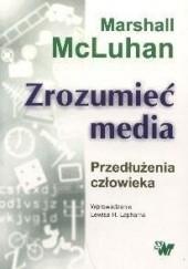 Okładka książki Zrozumieć media: przedłużenia człowieka Herbert Marshall McLuhan