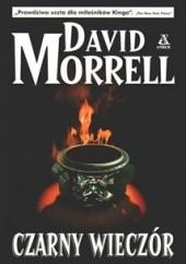 Okładka książki Czarny Wieczór David Morrell