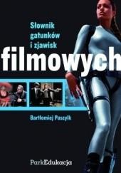 Okładka książki Słownik gatunków i zjawisk filmowych Bartłomiej Paszylk