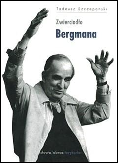 Okładka książki Zwierciadło Bergmana Tadeusz Szczepański