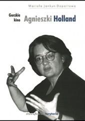 Okładka książki Gorzkie kino Agnieszki Holland