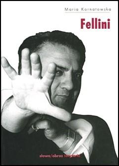 Okładka książki Fellini Maria Kornatowska