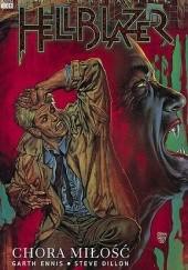 Okładka książki Hellblazer: Chora miłość Garth Ennis,Steve Dillon
