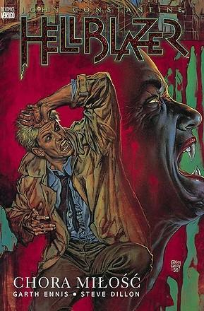 Okładka książki Hellblazer: Chora miłość Steve Dillon,Garth Ennis