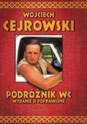 Okładka książki Podróżnik WC. Wydanie II poprawione Wojciech Cejrowski