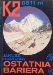 Okładka książki K2 8611 m. Ostatnia bariera Janusz Kurczab