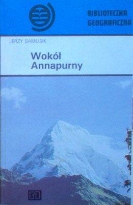 Okładka książki Wokół Annapurny Jerzy Samusik