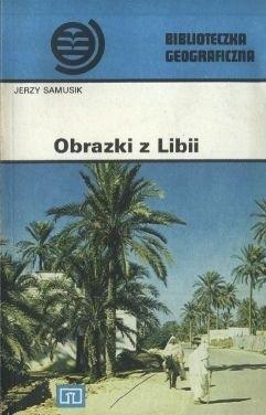 Okładka książki Obrazki z Libii Jerzy Samusik