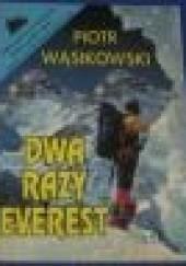 Okładka książki Dwa razy Everest Piotr Wąsikowski