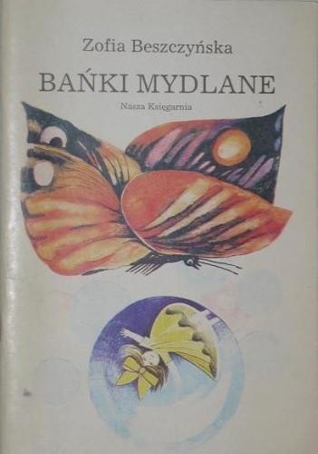 Okładka książki Bańki mydlane Zofia Beszczyńska