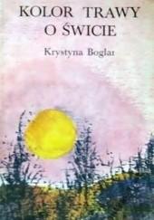 Okładka książki Kolor trawy o świcie Krystyna Boglar