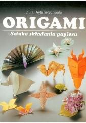 Okładka książki Origami. Sztuka składania papieru Zülal Aytüre-Scheele