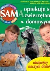 Okładka książki Sam opiekuję się zwierzętami domowymi Mariola Jarocka