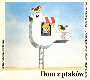 Okładka książki Dom z ptaków Piotr Wojciechowski