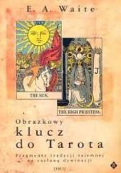Okładka książki Obrazkowy klucz do Tarota Arthur Edward Waite