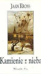 Okładka książki Kamienie z nieba Jaan Kross