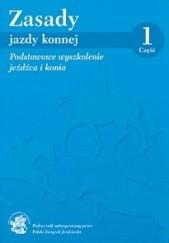 Okładka książki Zasady jazdy konnej, część 1, Podstawowe wyszkolenie jeźdźca i konia praca zbiorowa,Michael Putz,Susanne Miesner,Martin Plewa