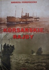 Okładka książki Korsarskie rajdy Andrzej Perepeczko