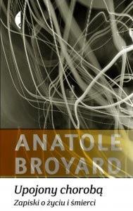 Okładka książki Upojony chorobą. Zapiski o życiu i śmierci Anatole Broyard