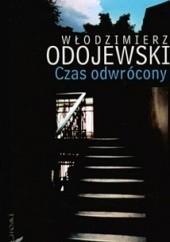 Okładka książki Czas odwrócony Włodzimierz Odojewski