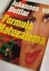 Okładka książki Formuła Matuzalema : klucz do wiecznej młodości Johannes von Buttlar