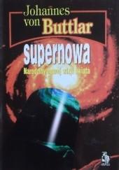 Okładka książki Supernowa : narodziny nowej wizji świata Johannes von Buttlar