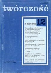 Okładka książki Twórczość, nr 12 (649) / 1999 Jorge Luis Borges,Zofia Nałkowska,Leszek Bugajski,Krystyna Sakowicz,Redakcja miesięcznika Twórczość