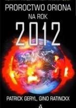 Proroctwo oriona na rok 2012 - Patrick Geryl