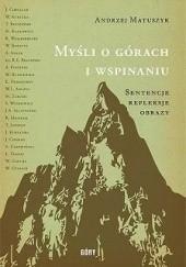 Okładka książki Myśli o górach i wspinaniu Andrzej Matuszyk
