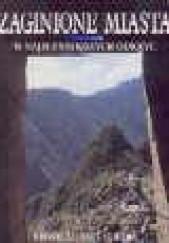 Okładka książki Zaginione Miasta: 50 najsłynniejszych odkryć Paul G. Bahn