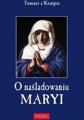 Okładka książki O naśladowaniu Maryi Tomasz z Kempis