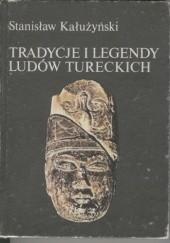 Okładka książki Tradycje i legendy ludów tureckich Stanisław Kałużyński