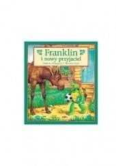 Okładka książki Franklin i nowy przyjaciel Paulette Bourgeois,Brenda Clark