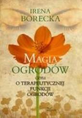 Okładka książki Magia ogrodów Irena Borecka