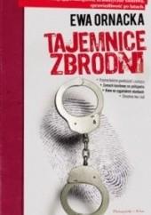 Okładka książki Tajemnice zbrodni Ewa Ornacka