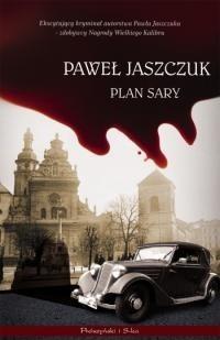 Okładka książki Plan Sary Paweł Jaszczuk