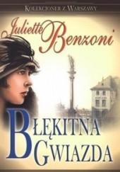 Okładka książki Błękitna Gwiazda Juliette Benzoni