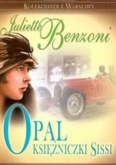 Okładka książki Opal Księżniczki Sissi Juliette Benzoni