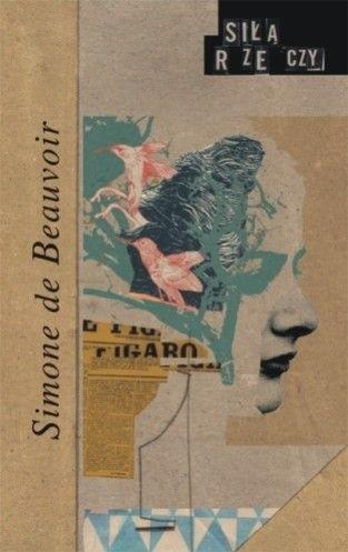 Okładka książki Siłą rzeczy Simone de Beauvoir