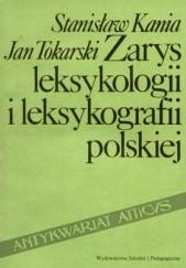 Okładka książki Zarys leksykologii i leksykografii polskiej Jan Tokarski,Stanisław Kania