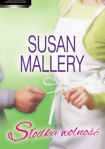 Znalezione obrazy dla zapytania Susan Mallery Słodka wolność