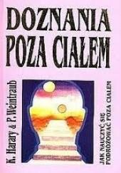 Okładka książki Doznania poza ciałem Keith Harary,Pamela Weintraub