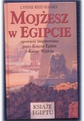 Okładka książki Mojżesz w Egipcie Lynne Reid Banks