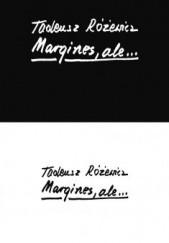 Okładka książki Margines, ale... Tadeusz Różewicz