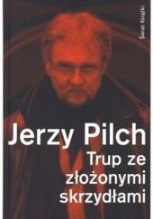 Okładka książki Trup ze złożonymi skrzydłami. Sobowtór zięcia Tołstoja Jerzy Pilch