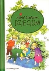 Okładka książki Astrid Lindgren dzieciom Astrid Lindgren