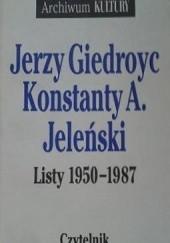 Okładka książki Listy 1950-1987 Jerzy Giedroyć,Konstanty A. Jeleński