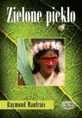 Okładka książki Zielone piekło Raymond Maufrais